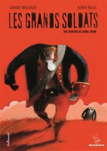 Les grands soldats : une aventure de Cathal Crann - LaurentRivelaygue