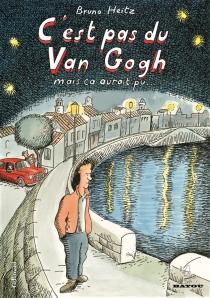 C'est pas du Van Gogh : mais ça aurait pu... - BrunoHeitz