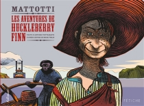 Les aventures de Huckleberry Finn - LorenzoMattotti