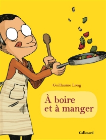 A boire et à manger - GuillaumeLong