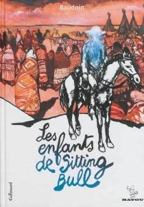 Les enfants de Sitting Bull - EdmondBaudoin