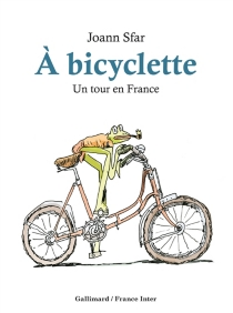 A bicyclette : un tour en France - Joann Sfar