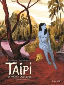 Taïpi : un paradis cannibale - BenjaminBachelier