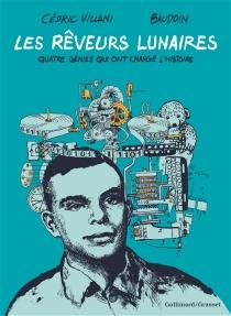 Les rêveurs lunaires : quatre génies qui ont changé l'histoire - EdmondBaudoin