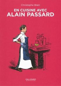 En cuisine avec Alain Passard - ChristopheBlain
