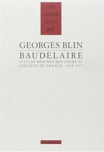 Baudelaire| Suivi de Résumés des cours au Collège de France : 1965-1977 - GeorgesBlin