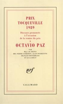 Prix Tocqueville 1989 : discours prononcés à l'occasion de la remise du prix à Octavio Paz -