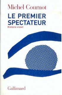 Le premier spectateur - MichelCournot