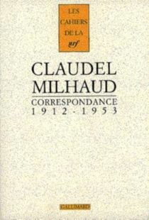 Correspondance Paul Claudel-Darius Milhaud : 1912-1953 - PaulClaudel