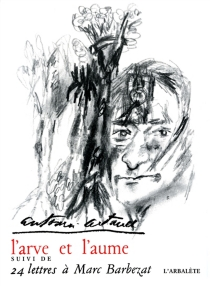 L'arve et l'aume| Suivi de 24 lettres à Marc Barbezat - AntoninArtaud