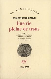 Une vie pleine de trous - Driss ben HamedCharhadi