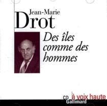 Des îles comme des hommes - Jean-MarieDrot
