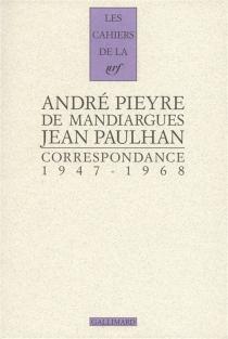 Correspondance : 1947-1968 - AndréPieyre de Mandiargues
