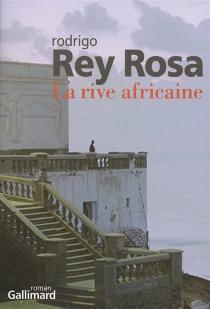 La rive africaine - RodrigoRey-Rosa