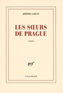 Les soeurs de Prague - JérômeGarcin