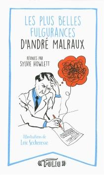 Les plus belles fulgurances d'André Malraux - AndréMalraux
