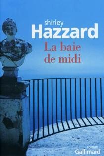 La baie de midi - ShirleyHazzard
