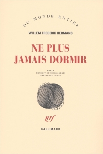 Ne plus jamais dormir - Willem Frederik Hermans