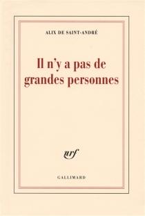 Il n'y a pas de grandes personnes - Alix deSaint-André