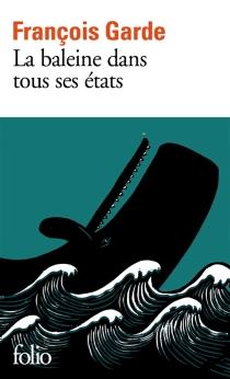 La baleine dans tous ses états - FrançoisGarde