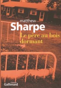 Le père au bois dormant - MatthewSharpe