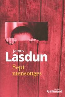 Sept mensonges - JamesLasdun