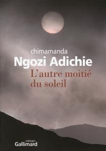 L'autre moitié du soleil - Chimamanda NgoziAdichie