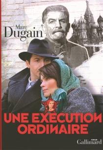 Une exécution ordinaire - MarcDugain