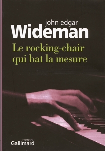 Le rocking-chair qui bat la mesure - John Edgar Wideman