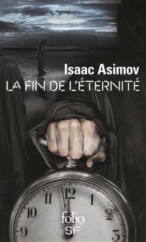 La fin de l'éternité - IsaacAsimov