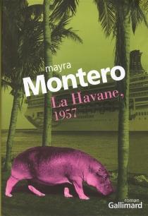 La Havane, 1957 - MayraMontero