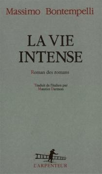 La vie intense : roman des romans - MassimoBontempelli