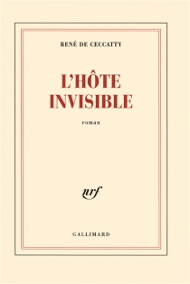 L'hôte invisible - René de Ceccatty