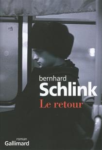 Le retour - BernhardSchlink