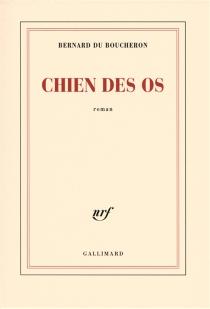 Chien des os - BernardDu Boucheron