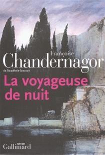 La voyageuse de nuit - FrançoiseChandernagor