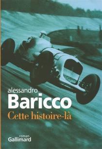 Cette histoire-là - AlessandroBaricco