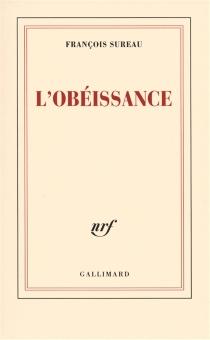 L'obéissance - FrançoisSureau