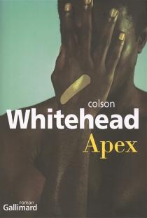Apex ou Le cache-blessure - ColsonWhitehead
