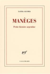 Manèges : petite histoire argentine - LauraAlcoba