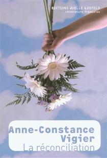 La réconciliation - Anne-ConstanceVigier