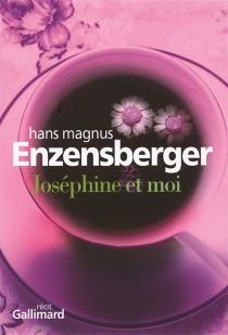 Joséphine et moi : récit - Hans MagnusEnzensberger
