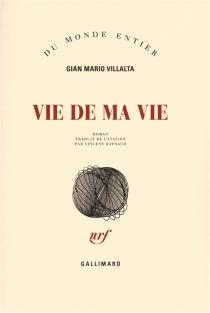 Vie de ma vie - Gian MarioVillalta