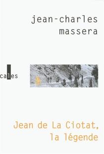 Jean de la Ciotat, la légende - Jean-CharlesMasséra