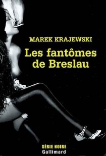Les fantômes de Breslau - MarekKrajewski