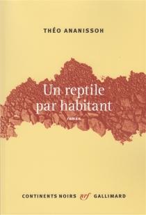 Un reptile par habitant - ThéoAnanissoh