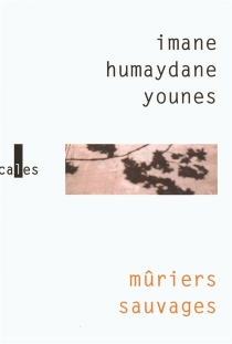 Mûriers sauvages - Imane Humaydane-Younes