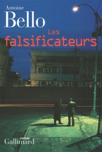 Les falsificateurs - Antoine Bello