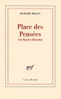 Place des pensées : sur Maurice Blanchot - RichardMillet