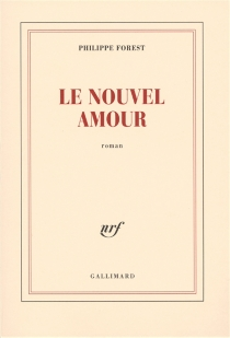 Le nouvel amour - Philippe Forest